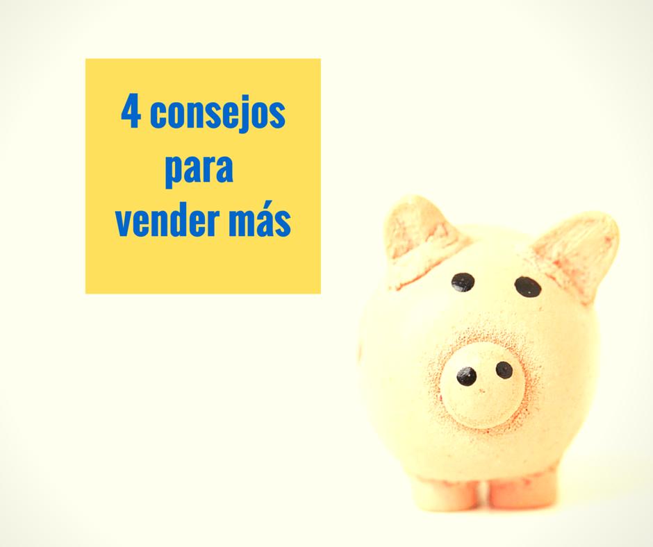 4 consejos sencillos para vender más.